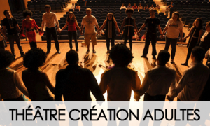 "THEATRE CREATION ADULTES ""THEATRE DE L'IMPULSION"""