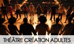 THEATRE CREATION ADULTES «THEATRE DE L'IMPULSION»