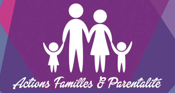 Actions Familles et Parentalité