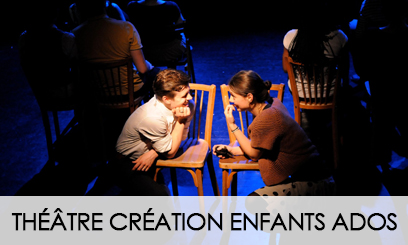THEATRE CREATION ENFANTS-ADOS