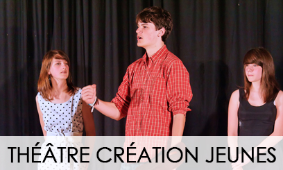 THEATRE CREATION JEUNES