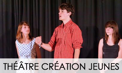 THEATRE CREATION JEUNES