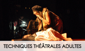 TECHNIQUES THEATRALES ADULTES