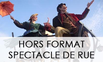 HORS FORMAT / SPECTACLE DE RUE 2018-2019