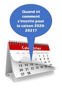 Quand et comment s'inscrire pour la saison 2020-2021 ?